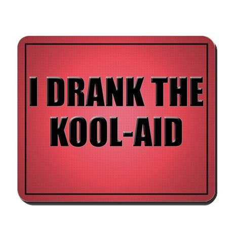 I Drank The Kool-Aid Mouse Pad-Red