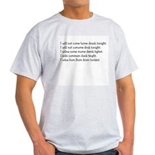 """""""I will not come home drunk"""" Ash Grey T-Shirt"""