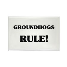 Groundhogs Rule Rectangle Magnet