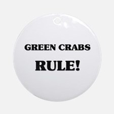 Green Crabs Rule Ornament (Round)