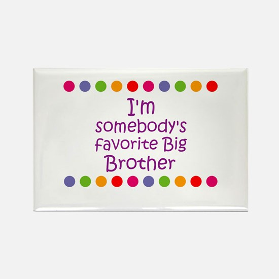 I'm somebody's favorite Big B Rectangle Magnet