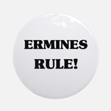 Ermines Rule Ornament (Round)