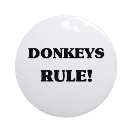 Donkeys Rule Ornament (Round)