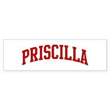PRISCILLA (red) Bumper Bumper Sticker