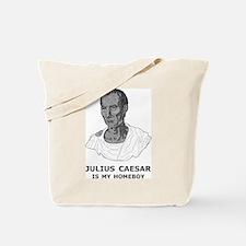 Julius Caesar Is My Homeboy Tote Bag
