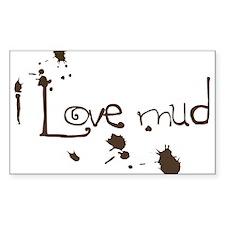 I Love Mud Rectangle Decal