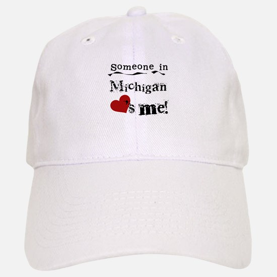 Someone in Michigan Baseball Baseball Cap