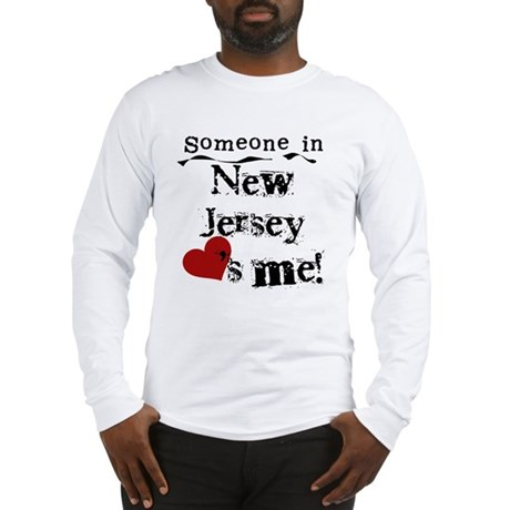 Someone in New Jersey Long Sleeve T-Shirt