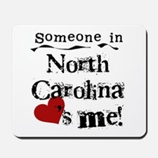 Someone in North Carolina Mousepad