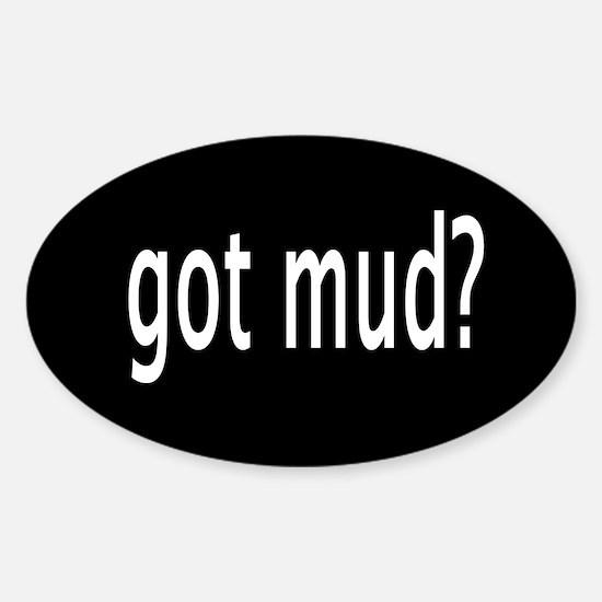 got mud? oval sticker