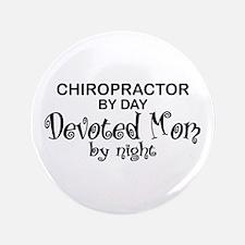 "Chiropractor Devoted Mom 3.5"" Button"