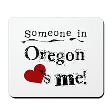 Someone in Oregon Mousepad