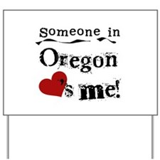 Someone in Oregon Yard Sign