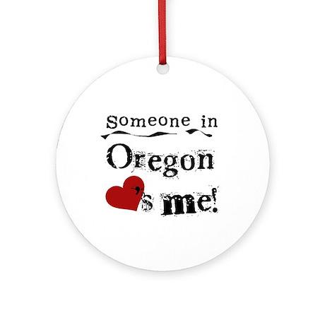 Someone in Oregon Ornament (Round)