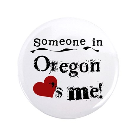"""Someone in Oregon 3.5"""" Button (100 pack)"""