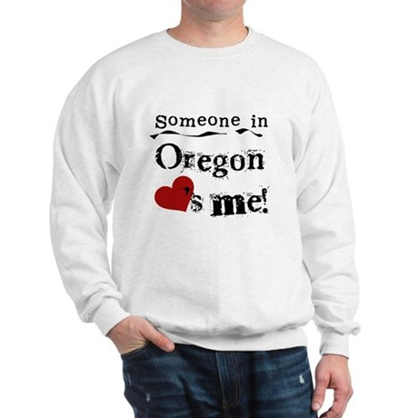 Someone in Oregon Sweatshirt
