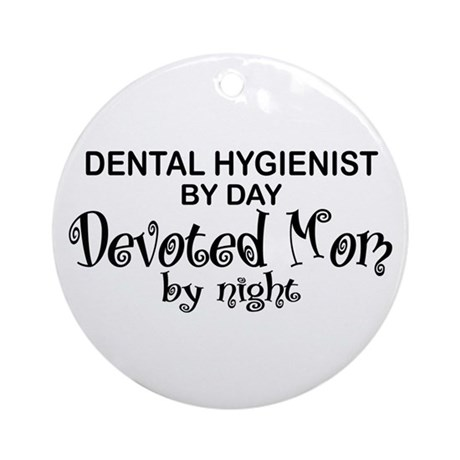 Dental Hygienist Devoted Mom Ornament (Round)