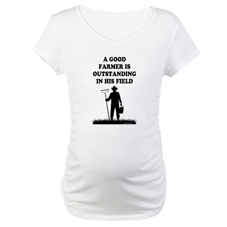Good Farmer 1 Maternity T-Shirt