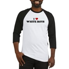 I Love WHITE BOYS Baseball Jersey