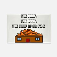 The Roof Is On Fire Rectangle Magnet