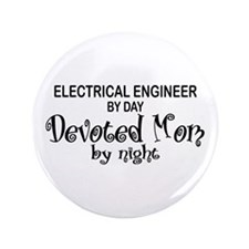 """Electrical Engineer Devoted Mom 3.5"""" Button"""