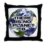 No Planet B Throw Pillow