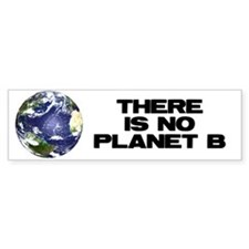 No Planet B Bumper Bumper Sticker