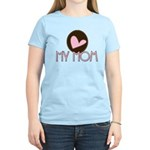 Pink Heart My Mom Women's Light T-Shirt