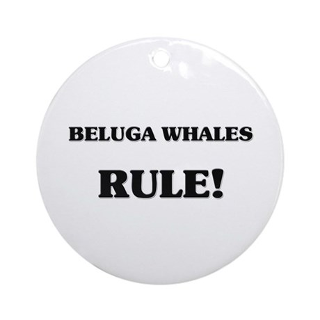 Beluga Whales Rule Ornament (Round)