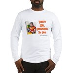 That's Mr. Bartender To You Long Sleeve T-Shirt