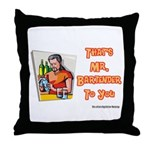That's Mr. Bartender To You Throw Pillow
