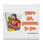 That's Mr. Bartender To You Tile Coaster