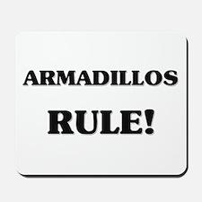 Armadillos Rule Mousepad