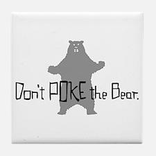 Don't Poke The Bear Tile Coaster