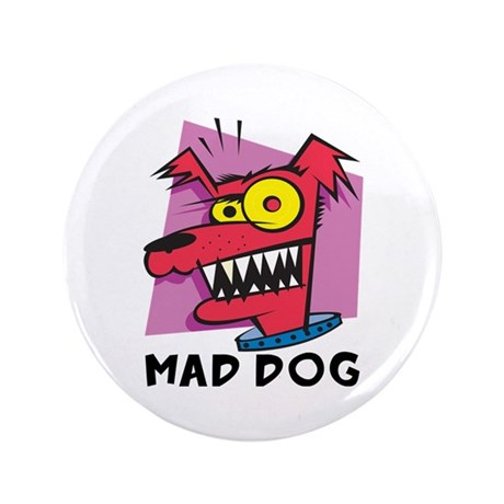 "Mad Dog 3.5"" Button (100 pack)"