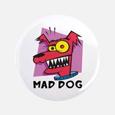 "Mad Dog 3.5"" Button"