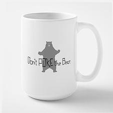 Don't Poke The Bear Large Mug