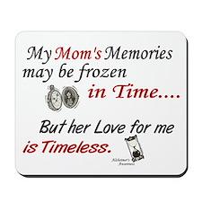 Timeless 1 Alzheimer's (Mom) Mousepad