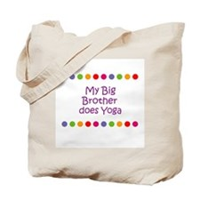 My Big Brother does Yoga Tote Bag