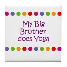 My Big Brother does Yoga Tile Coaster