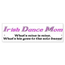 Irish Dance Mom - Bumper Bumper Sticker