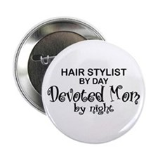 "Hair Stylist Devoted Mom 2.25"" Button"