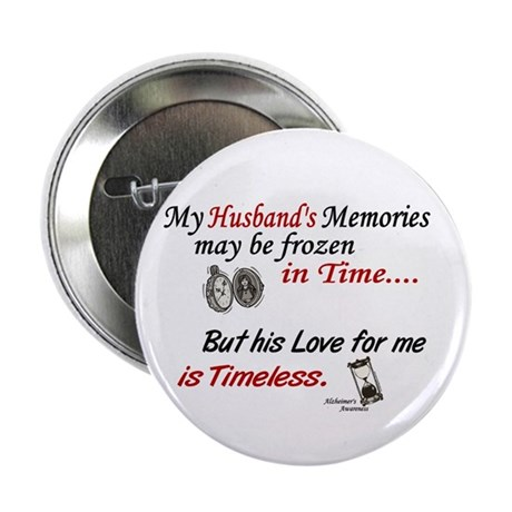 "Timeless 1 Alzheimer's (Husband) 2.25"" Button (100"
