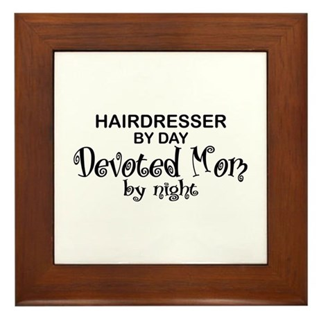 Hairdresser Devoted Mom Framed Tile