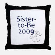 Sister-to-Be 2009 Throw Pillow