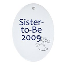Sister-to-Be 2009 Oval Ornament