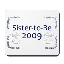 Sister-to-Be 2009 Mousepad