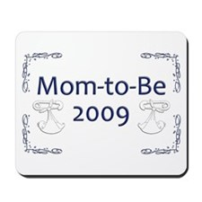 Mom-to-Be 2009 Mousepad