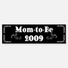 Mom-to-Be 2009 Bumper Bumper Bumper Sticker