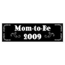 Mom-to-Be 2009 Bumper Bumper Sticker